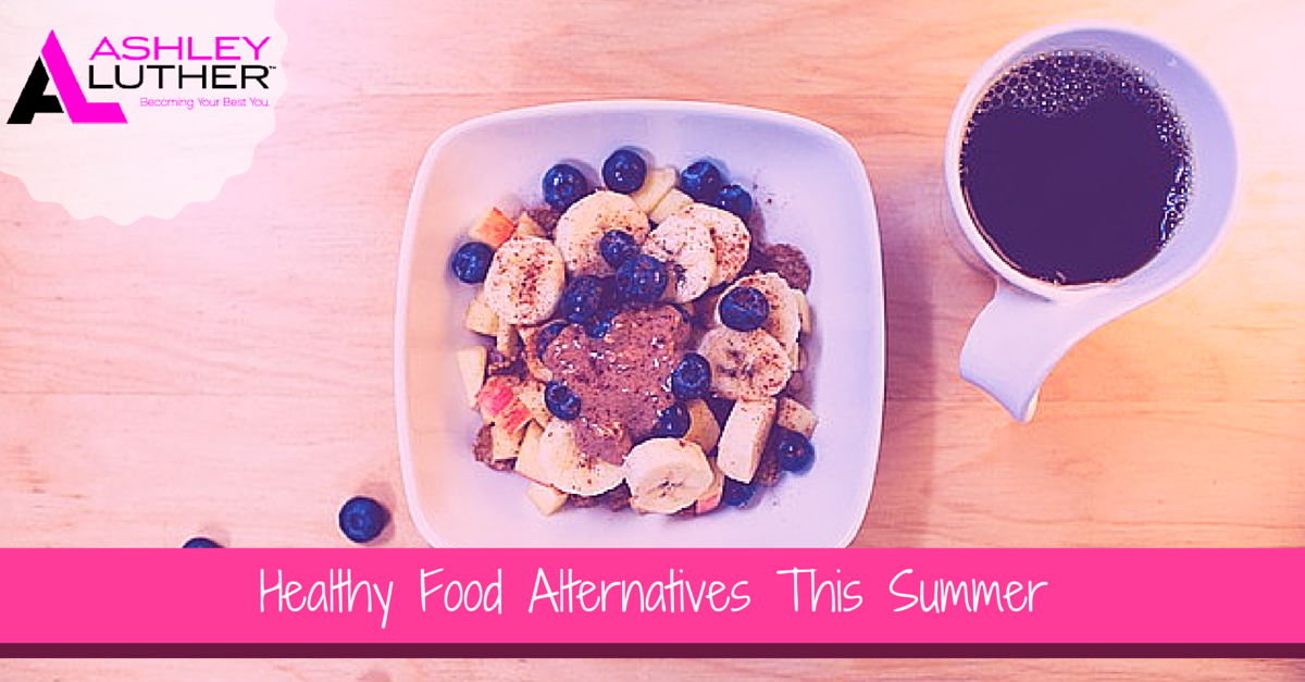 Healthy Food Alternatives This Summer